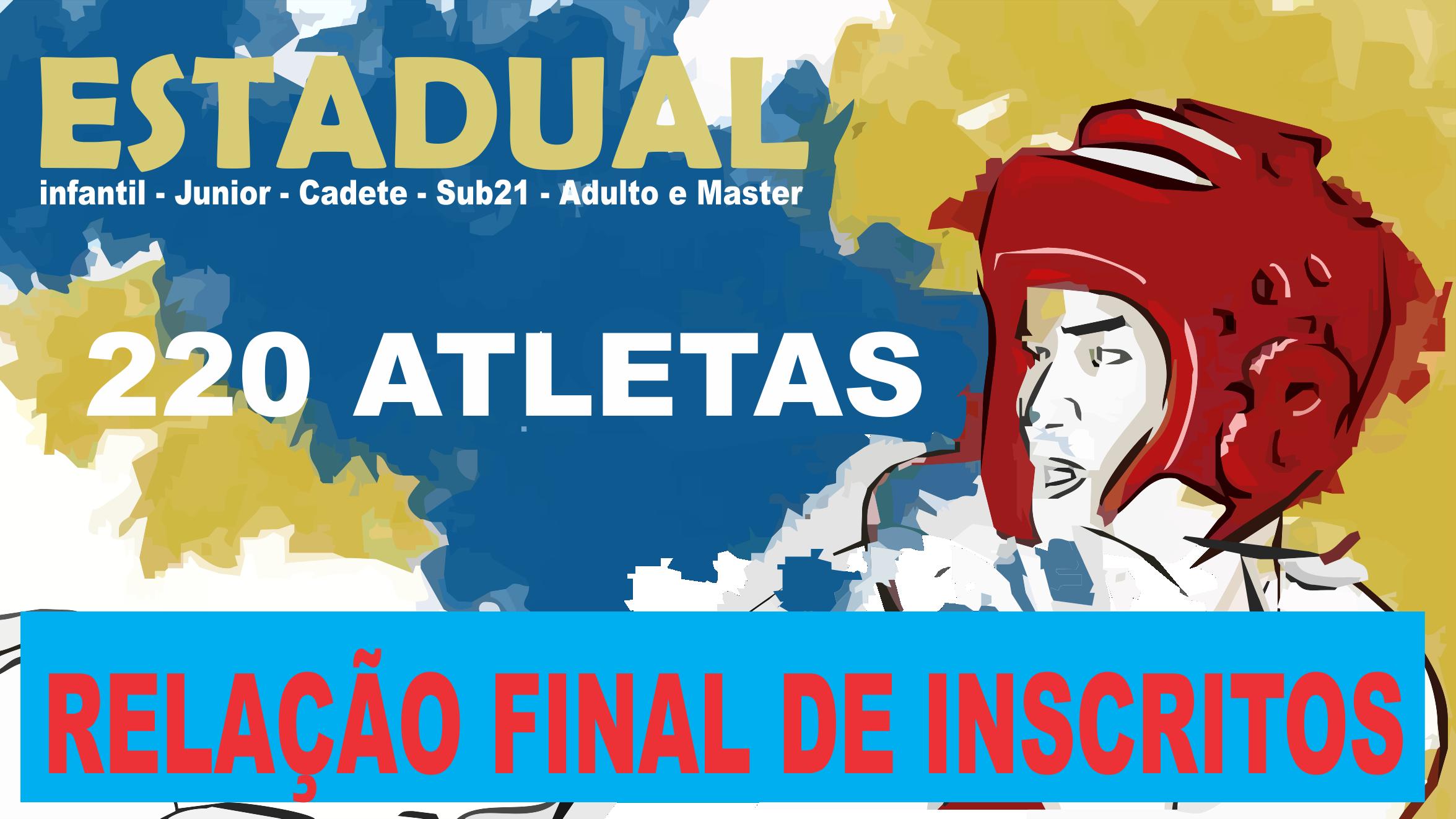 RELAÇÃO FINAL DE INSCRITOS PARA O ESTADUAL!