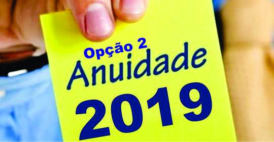 ANUIDADE 2019 - SEGUNDA OPÇÃO!
