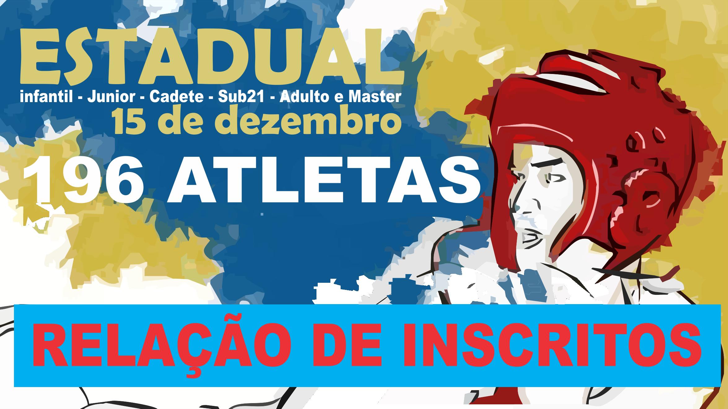 RELAÇÃO DE INSCRITOS PARA O ESTADUAL 2018!